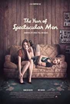 The Year of Spectacular Men (2017)